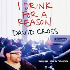 I Drink for a Reason (Unabridged)
