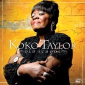 Koko Taylor - Better Watch Your Step