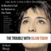 Irshad Manji - The Trouble with Islam Today: A Muslim's Call for Reform in Her Faith (Unabridged) artwork