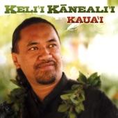 Keli`i Kaneali`i - I Love Kaua'i