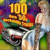 100 Rare '50s Rockabilly Tracks