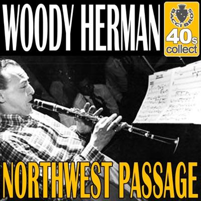 Northwest Passage (Remastered) - Single - Woody Herman