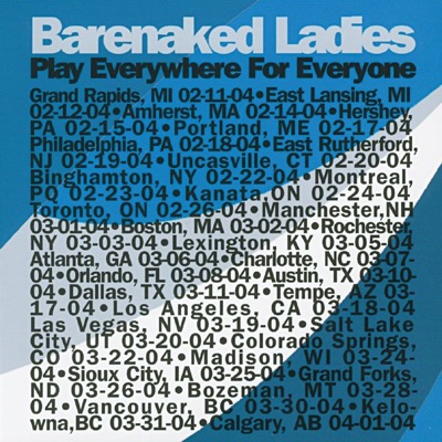 Play Everywhere for Everyone: Calgary, AB 04-01-04 (Live) - Barenaked Ladies