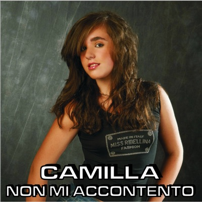 Non mi accontento - Single - Camilla