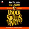 Ken Follett & Rene L. Maurice - Under the Streets of Nice: The Bank Heist of the Century (Unabridged) artwork