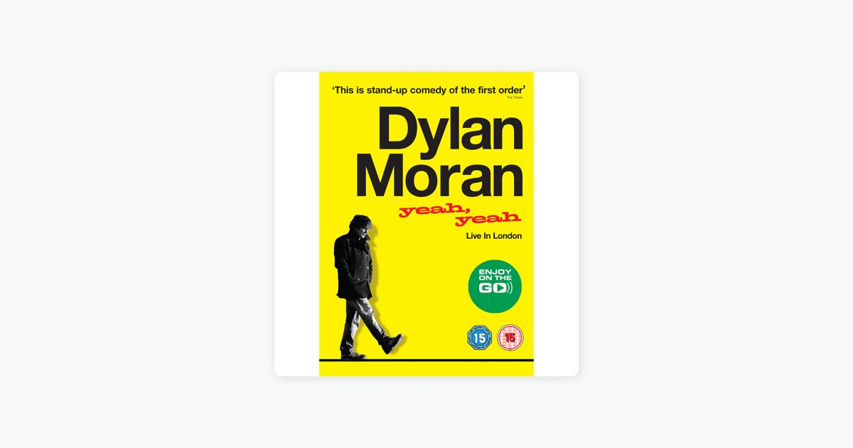 Yeah Yeah: Live in london - Dylan Moran