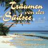 Träumen von der Südsee - Die schönsten Fernweh-Schlager der 50er Jahre - Various Artists