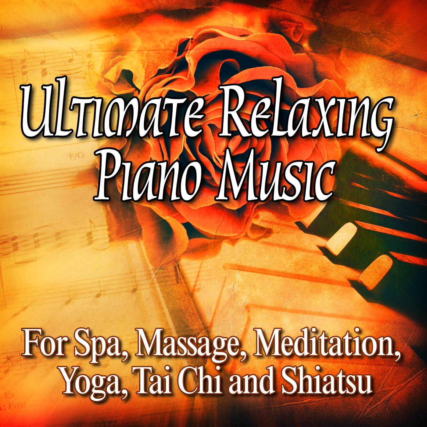 Ultimate Relaxing Piano Music for Spa, Massage, Meditation, Yoga, Tai Chi and Shiatsu