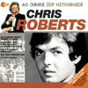 Das Beste aus 40 Jahren ZDF Hitparade: Chris Roberts - Chris Roberts