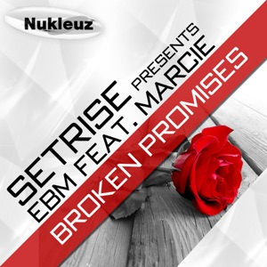 EBM - Broken Promises (Big In Ibiza Dub) feat. Marcie