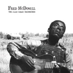 Mississippi Fred McDowell - Keep Your Lamps Trimmed and Burning
