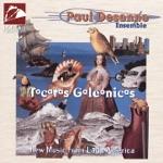 Paul Desenne Ensemble - Tocata Galeonica Cuarta: I. Coplas del Mangle