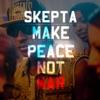 Make Peace Not War (Remixes), Skepta