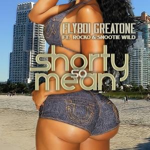 Shorty So Mean (feat. Rocko & Snootie Wild) - Single Mp3 Download