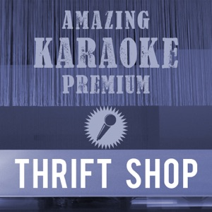 Clara Oaks - Thrift Shop (Premium Karaoke Version With Background Vocals) [Originally Performed By Macklemore & R. Lewis & Wanz]