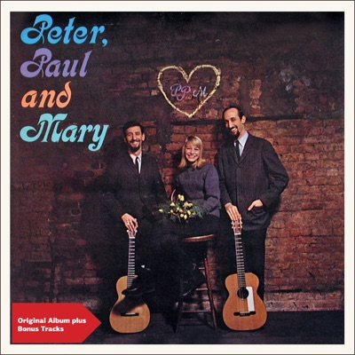 Peter, Paul and Mary (Bonus Track Version) - Peter Paul and Mary