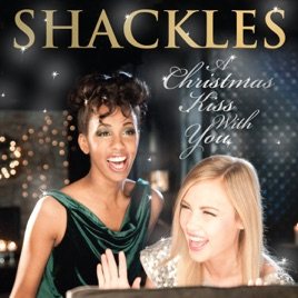 A Christmas Kiss With You - Single Shackles