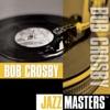 This Love Of Mine  - Bob Crosby
