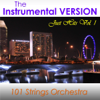 The Instrumental Version (Just Hits, Vol. 1) - 101 Strings Orchestra