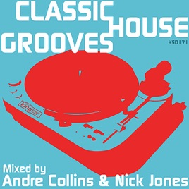 Classic house grooves mixed by nick jones andre collins for Classic house music albums