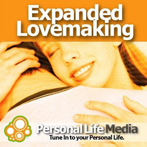 Expanded Lovemaking Sex Love And Consciousness