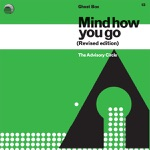 The Advisory Circle - Mind How You Go Now