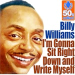 Billy Williams - I'm Gonna Sit Right Down And Write Myself