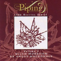 The Piping Centre 1996 Recital Series, Vol. 3 by Willie Morrison & Dr. Angus MacDonald on Apple Music
