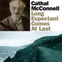 Long Expectant Comes At Last by Cathal McConnell on Apple Music