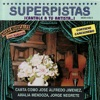 Superpistas - Cant Como Jose Alfredo Jimenez, Amalia Mendoza, Jorge Negrete, José Alfredo Jiménez, Amalia Mendoza & Jorge Negrete