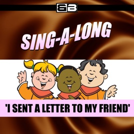 sing a long i sent a letter to my friend by little star children