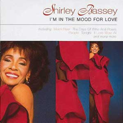 I'm in the Mood for Love - Shirley Bassey