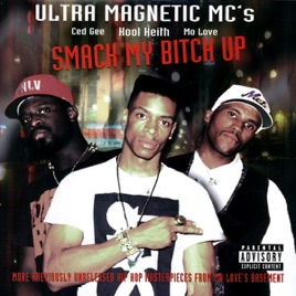‎Smack My Bitch Up (More previously unreleased hip hop masterpieces from Mo  Love's basement) by Ultramagnetic MC's on iTunes
