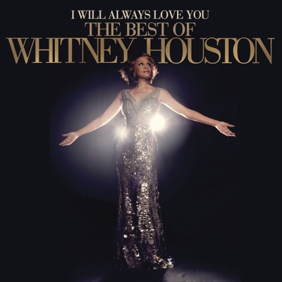 I Will Always Love You - The Best of Whitney Houston - Whitney Houston album