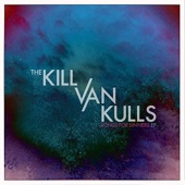 The Kill Van Kulls - Shame & Pride