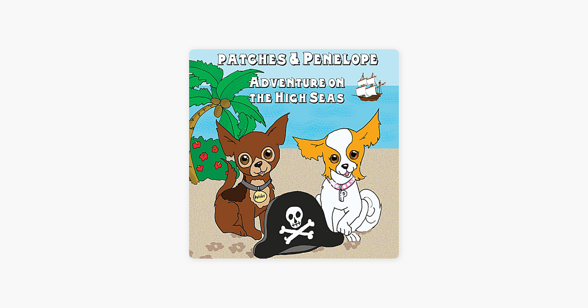 Patches and Penelope: Adventure on the High Seas