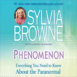 Phenomenon: Everything You Need to Know About the Paranormal - Sylvia Browne mp3 listen download