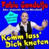 Fabio Gandolfo (der singende Pizza-Akrobat) - Komm lass' Dich kneten artwork
