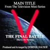 V The Final Battle Main Title From the Original Score to V The Final Battle Single