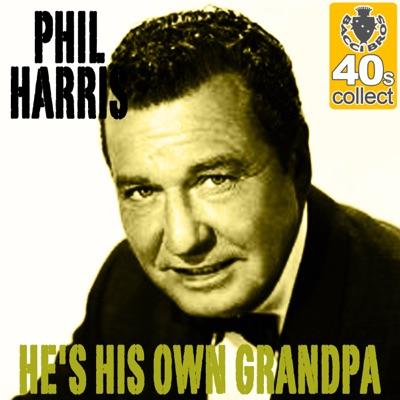 He's His Own Grandpa (Remastered) - Single - Phil Harris