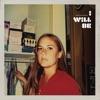 I Will Be (Bonus Track Version) ジャケット写真