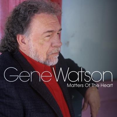 Matters of the Heart - Gene Watson