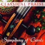 Classical Praise - Symphony of Carols