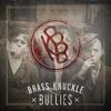 Brass Knuckle Bullies