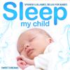 Spanish Lullabies. Relax for Babies. Sleep My Child. Sweet Dreams - Grupo Infantil Guarderia Pon