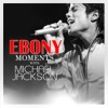 Ebony Moments With Michael Jackson Live Interview Single