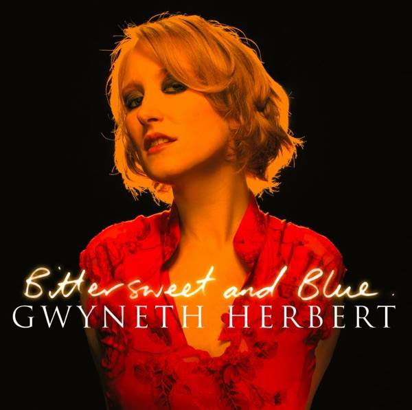 Gwyneth Herbert - Almost Like Being In Love