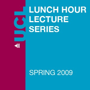 Lunch Hour Lectures - Spring 2009 - Video
