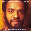 All the King's Horses, Grover Washington, Jr.