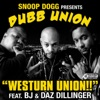 Westurn Union!! (feat. BJ & Daz Dillinger) - Single, Snoop Dogg Presents Dubb Union